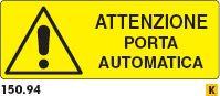 Cartello attenzione porta automatica mis 350x125 c 150 - Porta automatica prezzo ...